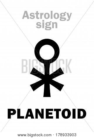 Astrology Alphabet: PLANETOID, Little planet. Hieroglyphics character sign (single symbol).