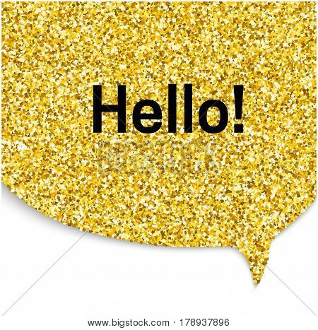Speech bubble with hello word, gold glitter texture.