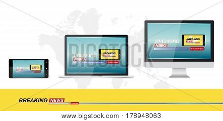 Breaking news in monitor computer laptop and smartphone on the background of the world map banner for the screen. Template for TV channels. Flat vector illustration EPS10
