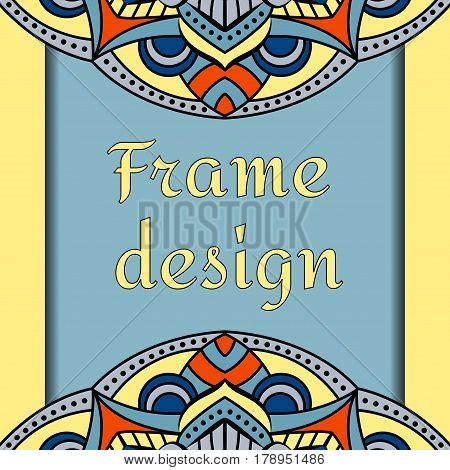 Beautiful unusual frame design. An advertising leaflet with a place for your text. Oriental ornament of the mandala. Vector illustration.