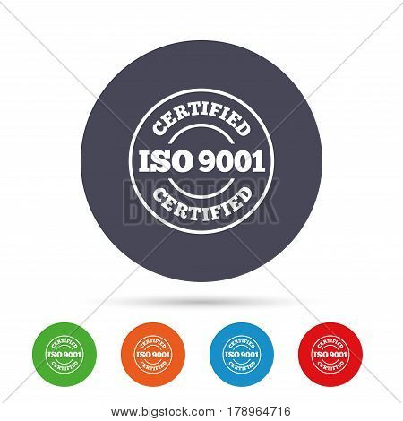 ISO 9001 certified sign icon. Certification stamp. Round colourful buttons with flat icons. Vector poster