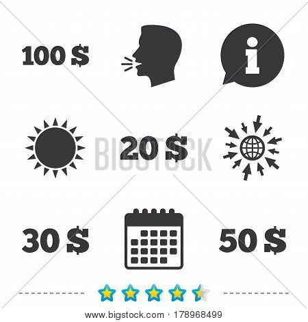Money in Dollars icons. 100, 20, 30 and 50 USD symbols. Money signs Information, go to web and calendar icons. Sun and loud speak symbol. Vector