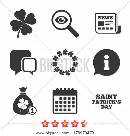 Saint Patrick day icons. Money bag with coin and clover sign. Wreath of quatrefoil clovers. Symbol of good luck. Newspaper, information and calendar icons. Investigate magnifier, chat symbol. Vector