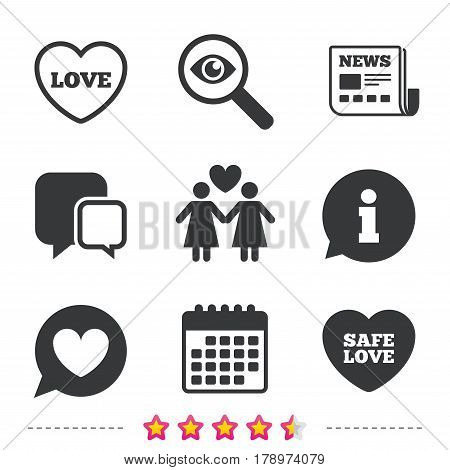 Lesbians couple sign. Speech bubble with heart icon. Female love female. Heart symbol. Newspaper, information and calendar icons. Investigate magnifier, chat symbol. Vector