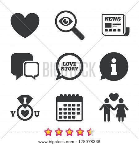 Valentine day love icons. I love you ring symbol. Couple lovers sign. Love story speech bubble. Newspaper, information and calendar icons. Investigate magnifier, chat symbol. Vector