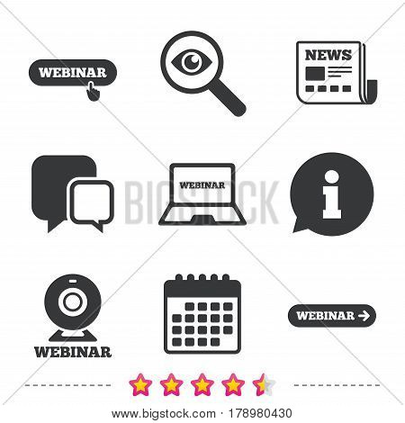Webinar icons. Web camera and notebook pc signs. Website e-learning or online study symbols. Newspaper, information and calendar icons. Investigate magnifier, chat symbol. Vector