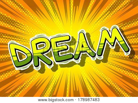 Dream - Comic book style word on abstract background.