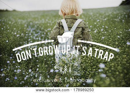 Don't Grow Up It's A Trap Flower Field Child