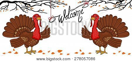 Two Turkey, Inscription Welcome. Tree Branches, Autumn Leaves, Turkey Isolated On The White Backgrou