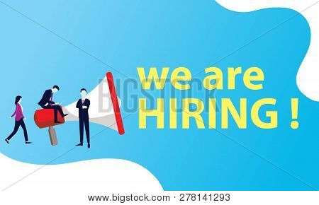 Vector Illustration, Employment Recruitment Concept,we Are Hiring Words Typography Offer