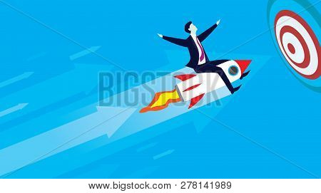 Vector Illustration. Businessman Flying High Riding A Rocket To His Target