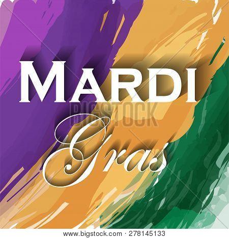 The Inscription Mardi Gras In The Background Artistic Brush Strokes
