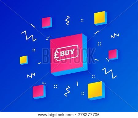 Buy Sign Icon. Online Buying Pound Gbp Button. Isometric Cubes With Geometric Shapes. Creative Shopp