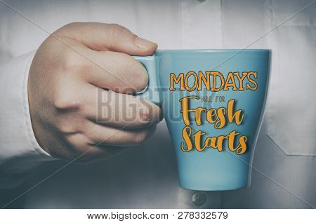 Mondays Are For Fresh Starts. Motivational Quote About Monday And Week Start.