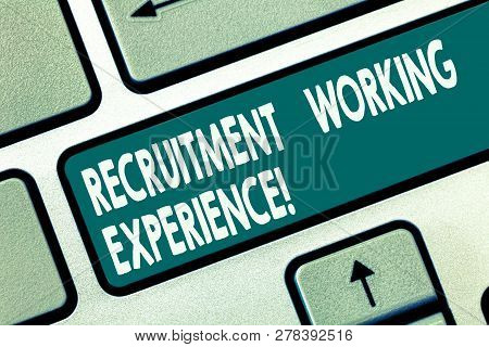 Word Writing Text Recruitment Working Experience. Business Concept For Employers Prefer Graduates Wi