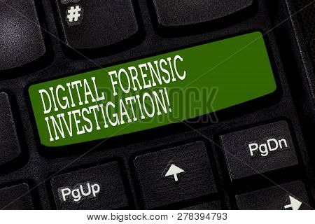 Conceptual Hand Writing Showing Digital Forensic Investigation. Business Photo Text Recovery Of Info