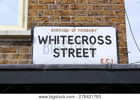 Whitecross Street - Sign In Borough Of Islington, London, Uk.