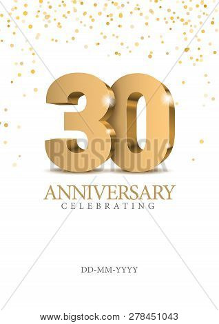 Anniversary 30. Gold 3d Numbers. Poster Template For Celebrating 30th Anniversary Event Party. Vecto