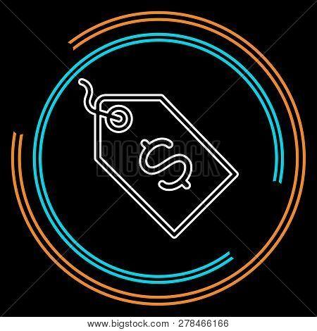 Vector Dollar Tag Sign, Money Dollar Icon - Dollar Bill Symbol, Money Label. Thin Line Pictogram - O