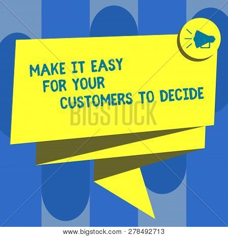 Handwriting Text Make It Easy For Your Customers To Decide. Concept Meaning Give Clients Good Specia