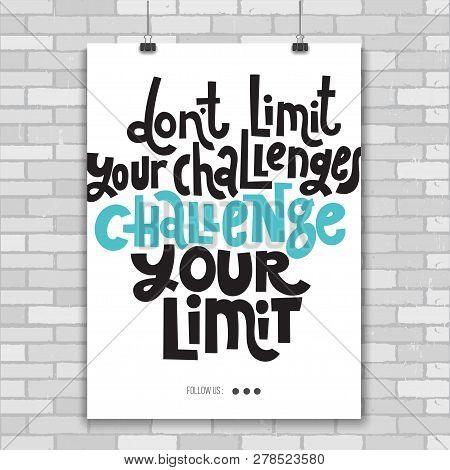 Dont Limit Your Challenges Challenge Your Limit - Poster With Hand Drawn Vector Lettering. Unique Mo