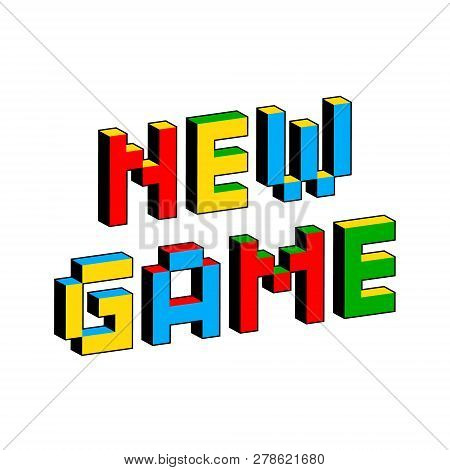 New Game Text In Style Of Old 8-bit Video Games. Vibrant Colorful 3d Pixel Letters. Creative Digital