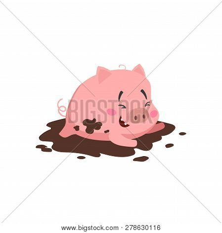 Cartoon Cute Pig. Little Piglet Laughing And  Playing In Mud Puddle. Domestic Animal Character. Vect