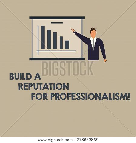 Writing Note Showing Build A Reputation For Professionalism. Business Photo Showcasing Be Profession
