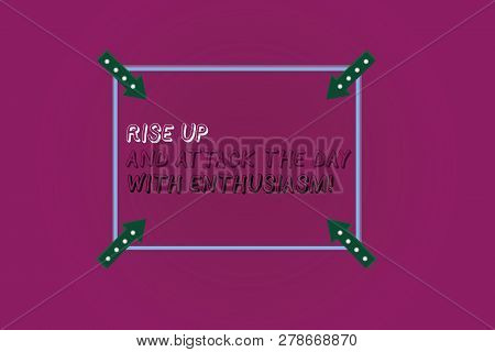 Word writing text Rise Up And Attack The Day With Enthusiasm. Business concept for Be enthusiast inspired motivated Square Outline with Corner Arrows Pointing Inwards on Color Background. poster