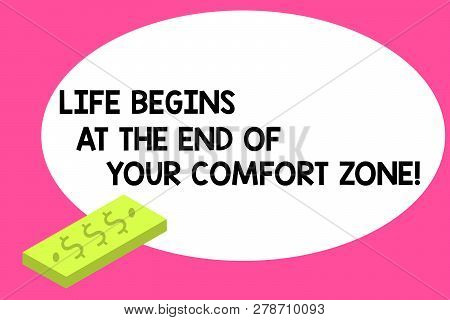 Writing Note Showing Life Begins At The End Of Your Comfort Zone. Business Photo Showcasing Make Cha