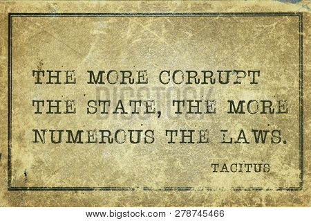 The More Corrupt The State, The More Numerous The Laws - Ancient Roman Senator And A Historian Tacit