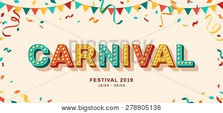 Carnival Card Or Banner With Typography Design. Vector Illustration With Retro Light Bulbs Font, Str