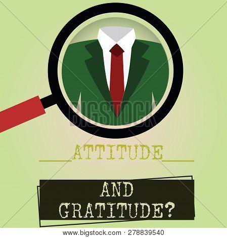 Writing Note Showing Attitude And Gratitudequestion. Business Photo Showcasing Express Thankfulness