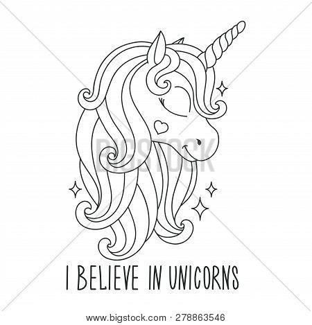 Сoloring Pages. Unicorn Drawing. I Believe In Unicorns Text. Design For Kids. Fashion Illustration D