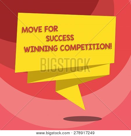 Text Sign Showing Move For Success Winning Competition. Conceptual Photo Make The Right Moves To Win