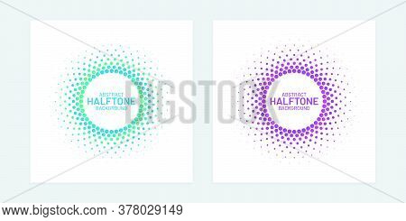 Vibrant Colored Halftone Backgrounds. Round Gradient Textures On White Backgrounds.