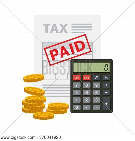 Tax Payment Concept. Document Of Tax Paid With Pile Coins And Calculator. Vector Illustration.