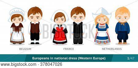 Belgium, France, Netherlands. Men And Women In National Dress. Set Of European People Wearing Ethnic
