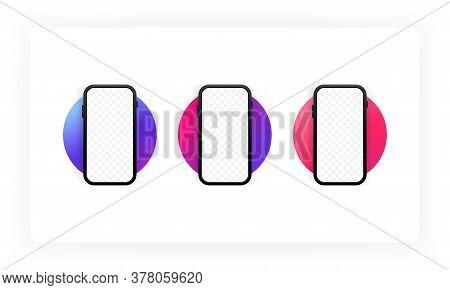 Smartphone Frame Less Blank Screen. Mockup Generic Device. Ui Ux Smartphones Set. Template For Infog