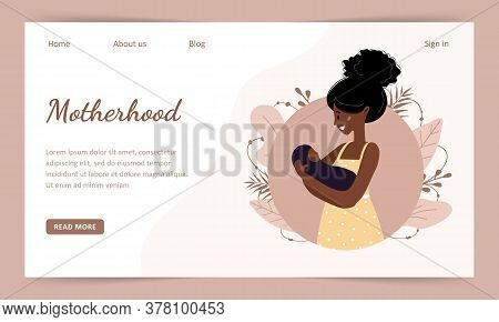 Motherhood. African Woman Holds A Child. Landind Page Template. Modern Flat Style Vector Illustratio