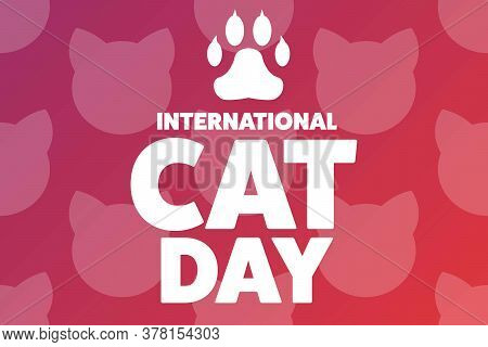 International Cat Day. August 8. Holiday Concept. Template For Background, Banner, Card, Poster With