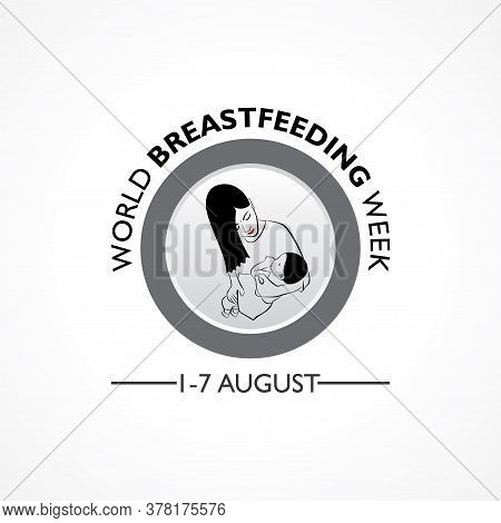 Vector Illustration For The Concept Of World Breast Feeding Week Observed In First Week Of August Mo