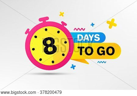 Eight Days Left Icon. Countdown Left Days Banner With Timer. 8 Days To Go Sign. Sale Announcement Ba