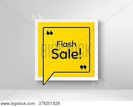 Flash Sale. Frame With Thought Bubble. Special Offer Price Sign. Advertising Discounts Symbol. Reali