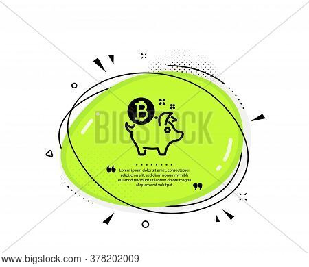 Bitcoin Icon. Quote Speech Bubble. Cryptocurrency Coin Sign. Piggy Bank Money Symbol. Quotation Mark