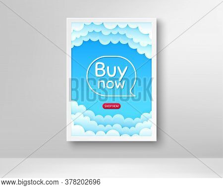 Buy Now. Frame With Clouds Poster. Special Offer Price Sign. Advertising Discounts Symbol. Realistic