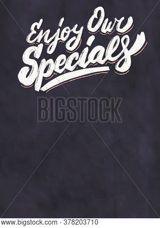 Enjoy Our Specials. Chalkboard Vector Lettering Menu Template.