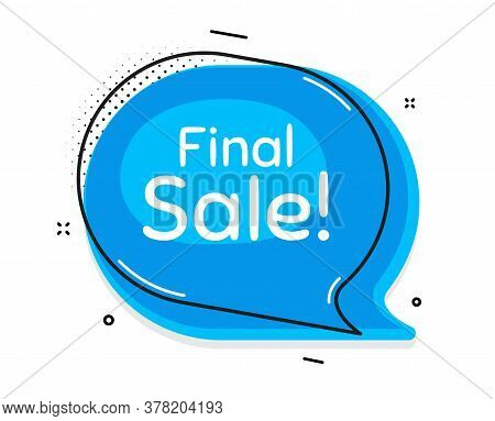 Final Sale. Thought Chat Bubble. Special Offer Price Sign. Advertising Discounts Symbol. Speech Bubb