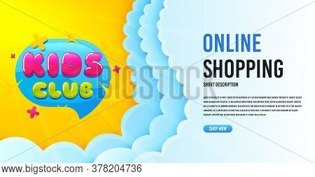 Kids Club Icon. Clouds Banner Template. Fun Playing Zone Banner. Children Games Party Area Icon. Onl