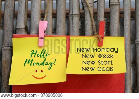 Hello Monday Sign Concept With Inspirational Motivational Quote - New Monday, New Week, New Start, N
